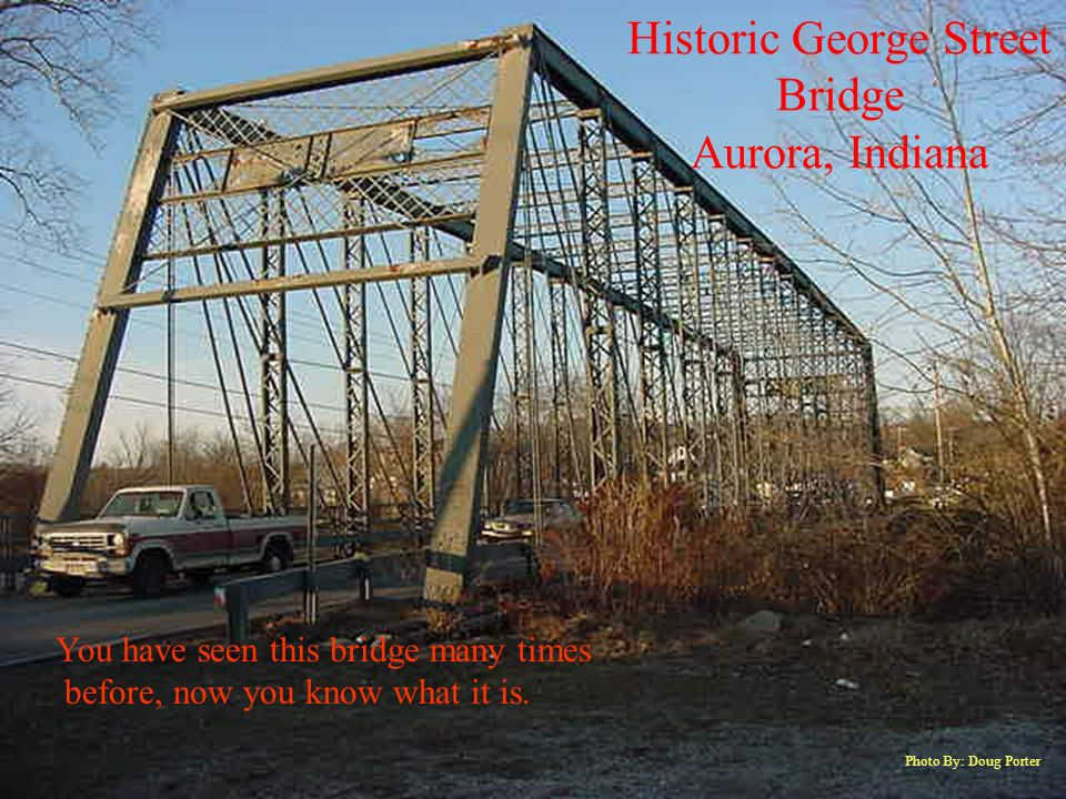 Historic George Street Bridge Aurora, Indiana