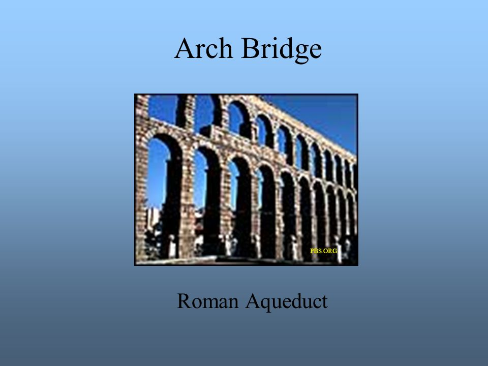 Arch Bridge PBS.ORG Roman Aqueduct
