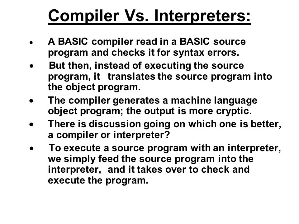 Compiler Vs. Interpreters:
