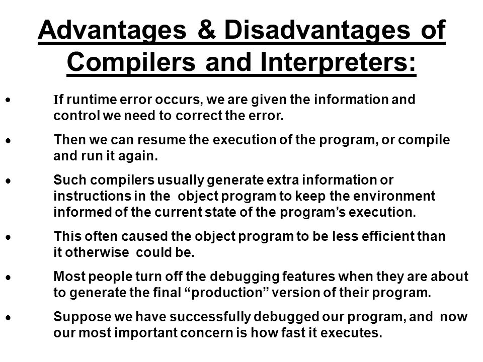 Advantages & Disadvantages of Compilers and Interpreters: