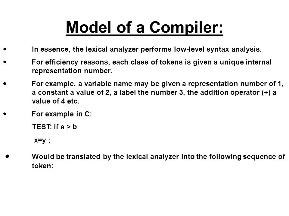 Model of a Compiler: · In essence, the lexical analyzer performs low-level syntax analysis.