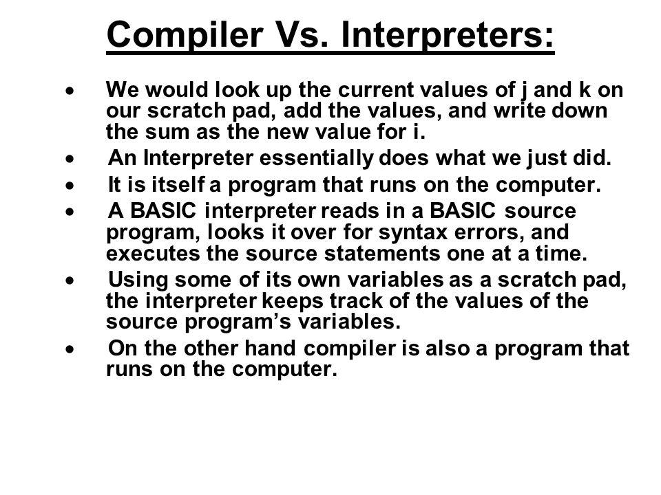Compiler Vs. Interpreters: