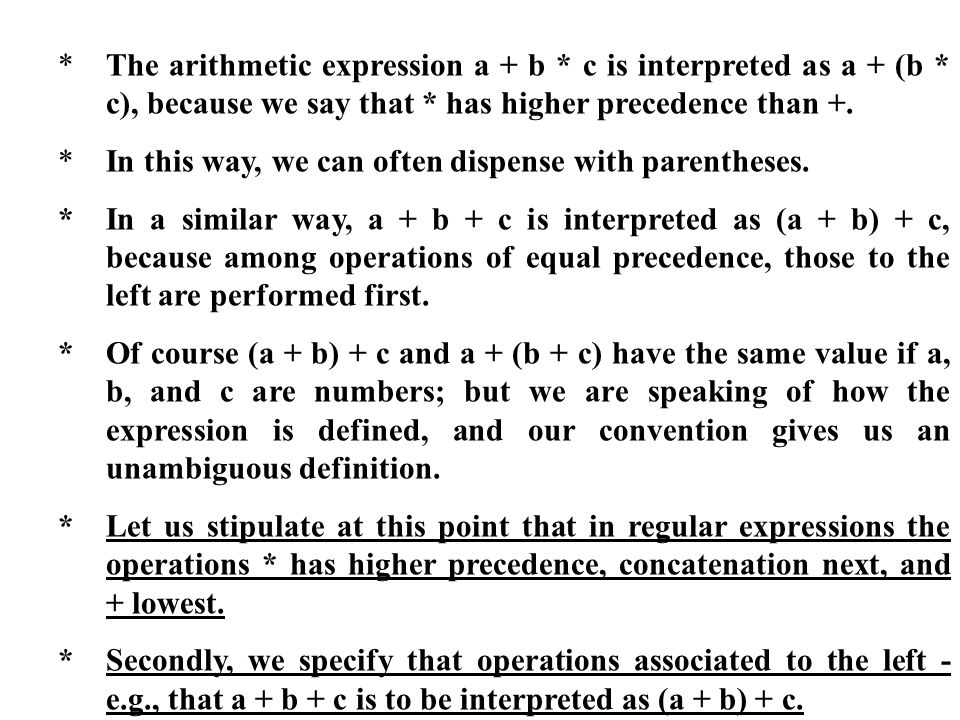 The arithmetic expression a + b. c is interpreted as a + (b