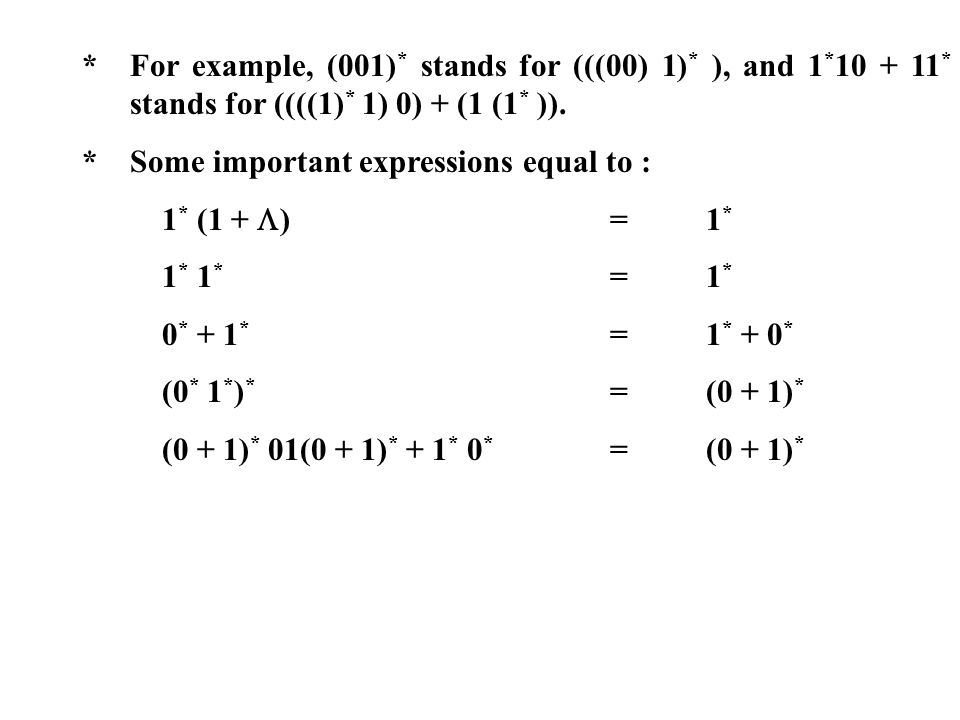 For example, (001). stands for (((00) 1). ), and 1. 10 + 11