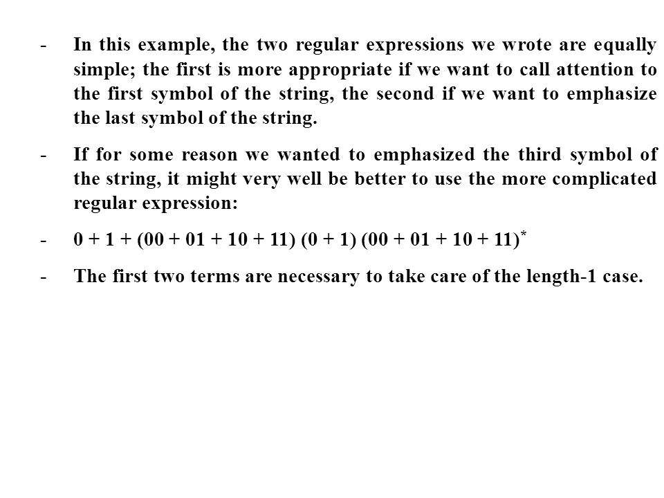 -. In this example, the two regular expressions we wrote are equally