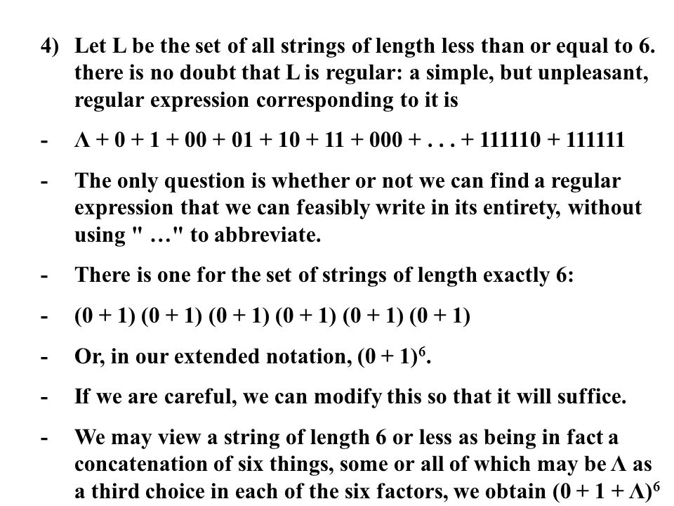 4). Let L be the set of all strings of length less than or equal to 6