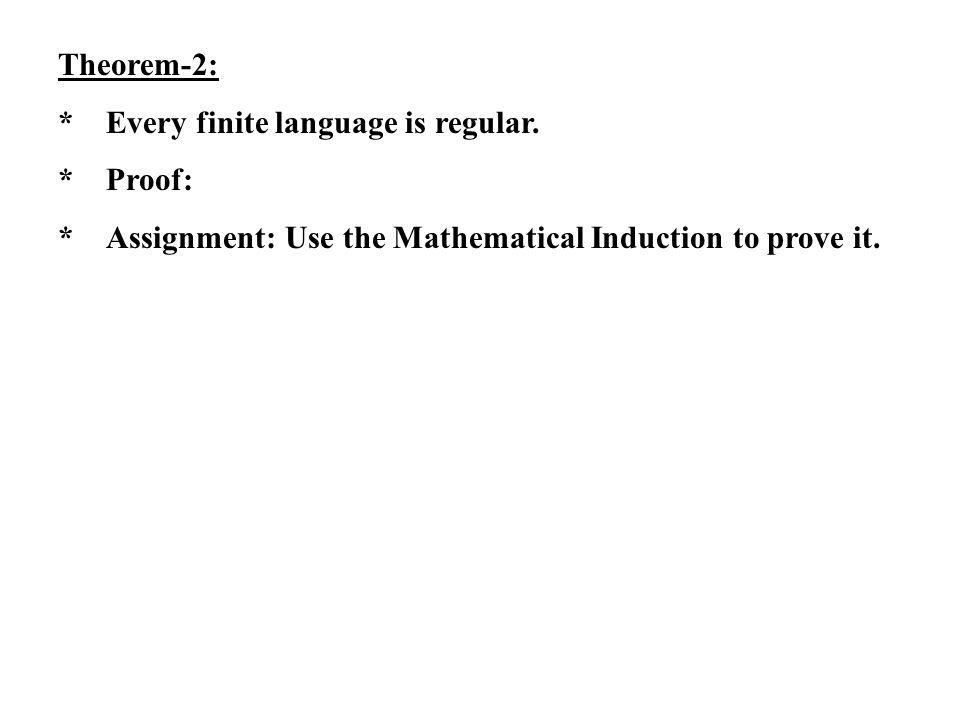 Theorem-2: * Every finite language is regular.