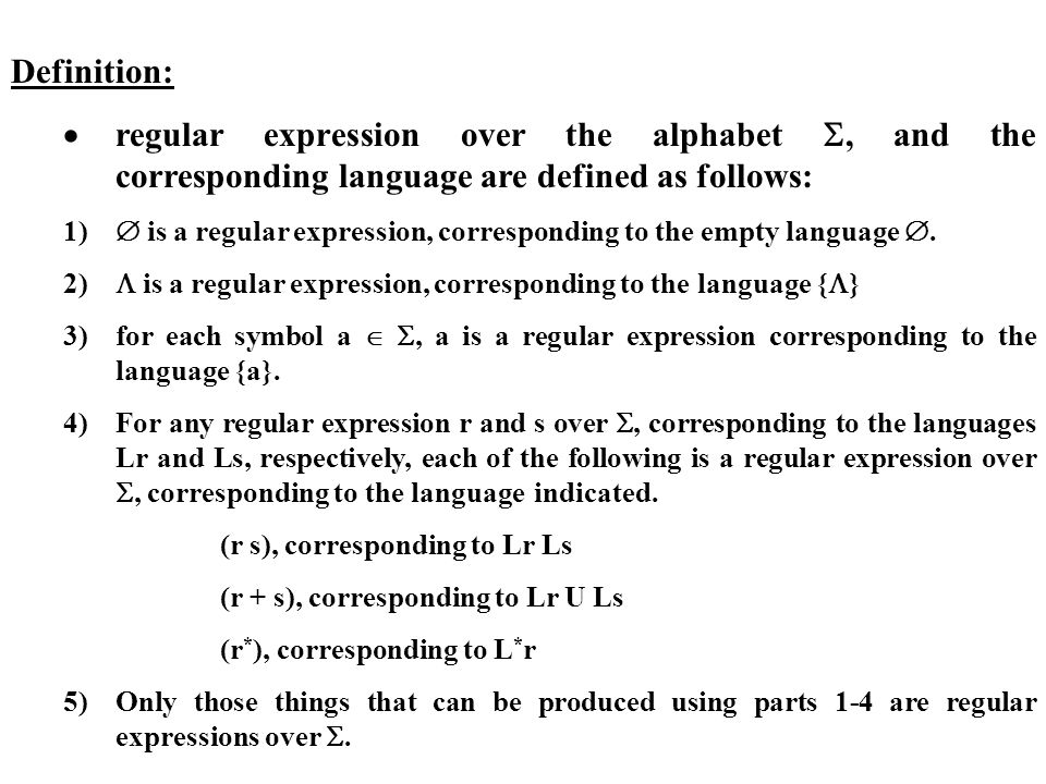 Definition: · regular expression over the alphabet , and the corresponding language are defined as follows: