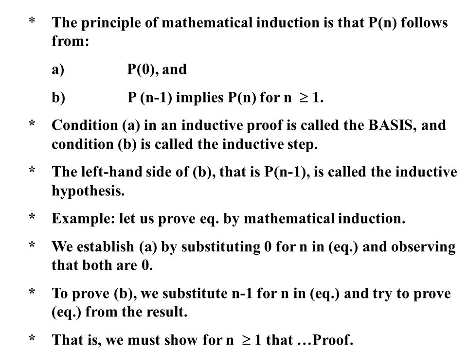 * The principle of mathematical induction is that P(n) follows from: