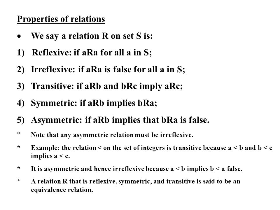 Properties of relations · We say a relation R on set S is: