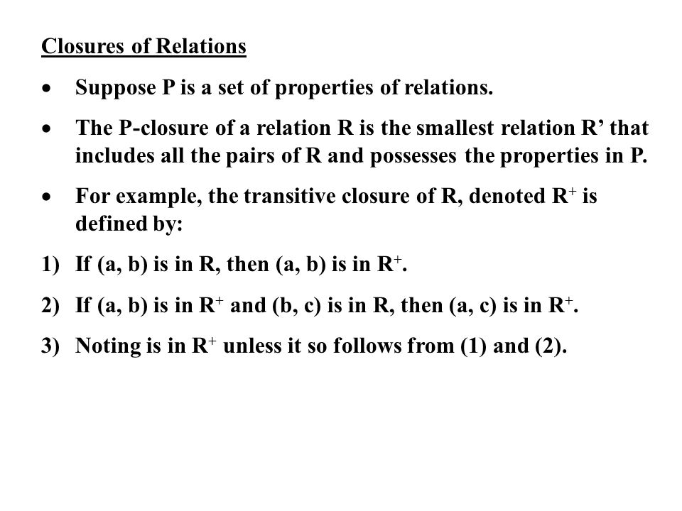 Closures of Relations · Suppose P is a set of properties of relations.