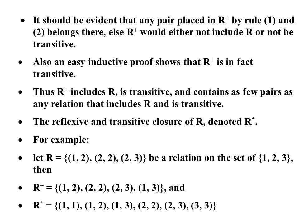·. It should be evident that any pair placed in R+ by rule (1) and