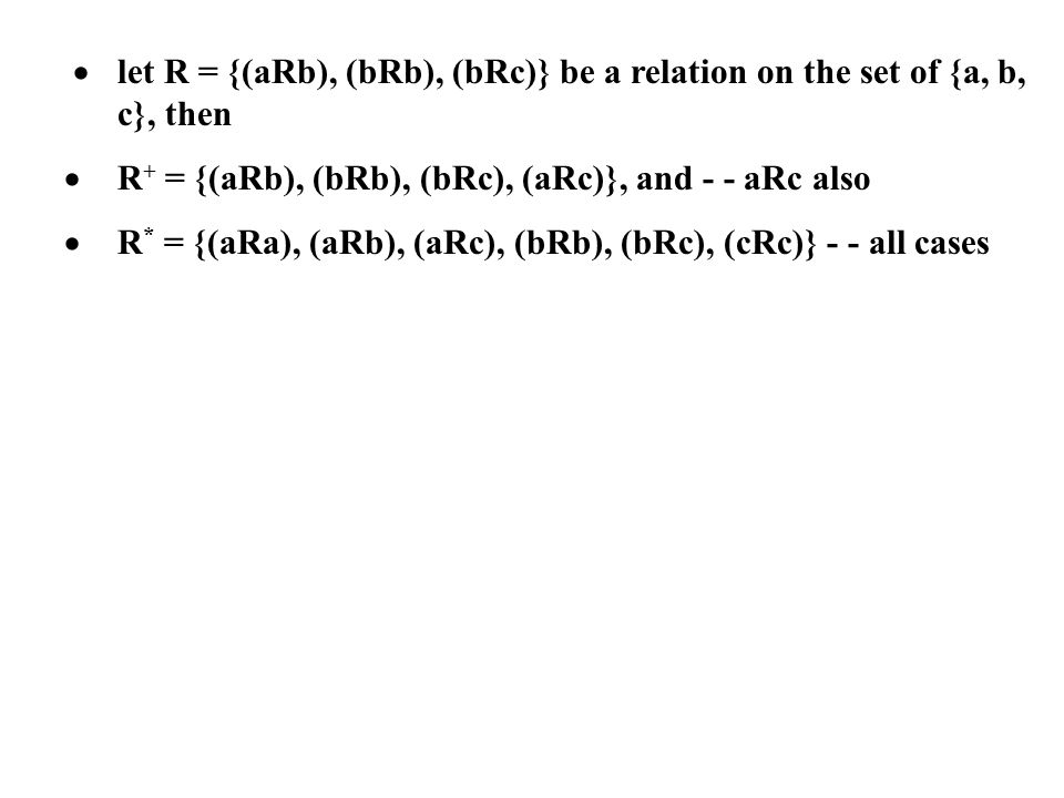 ·. let R = {(aRb), (bRb), (bRc)} be a relation on the set of {a, b,