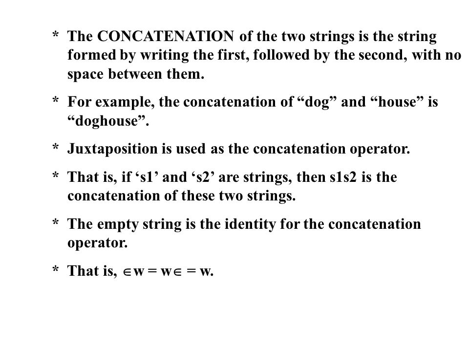 The CONCATENATION of the two strings is the string