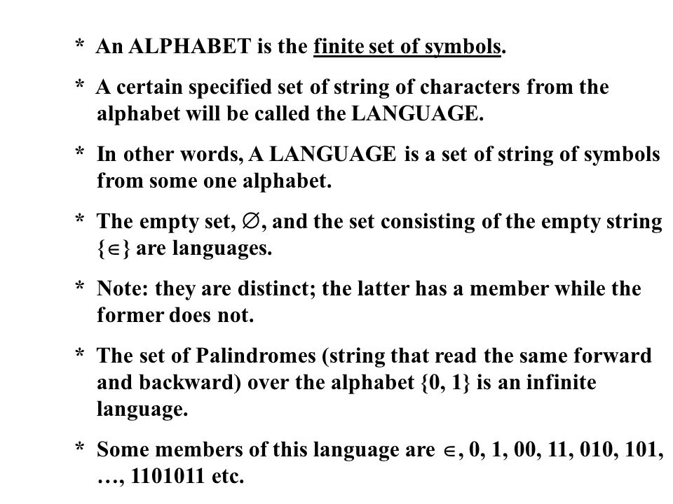 * An ALPHABET is the finite set of symbols.