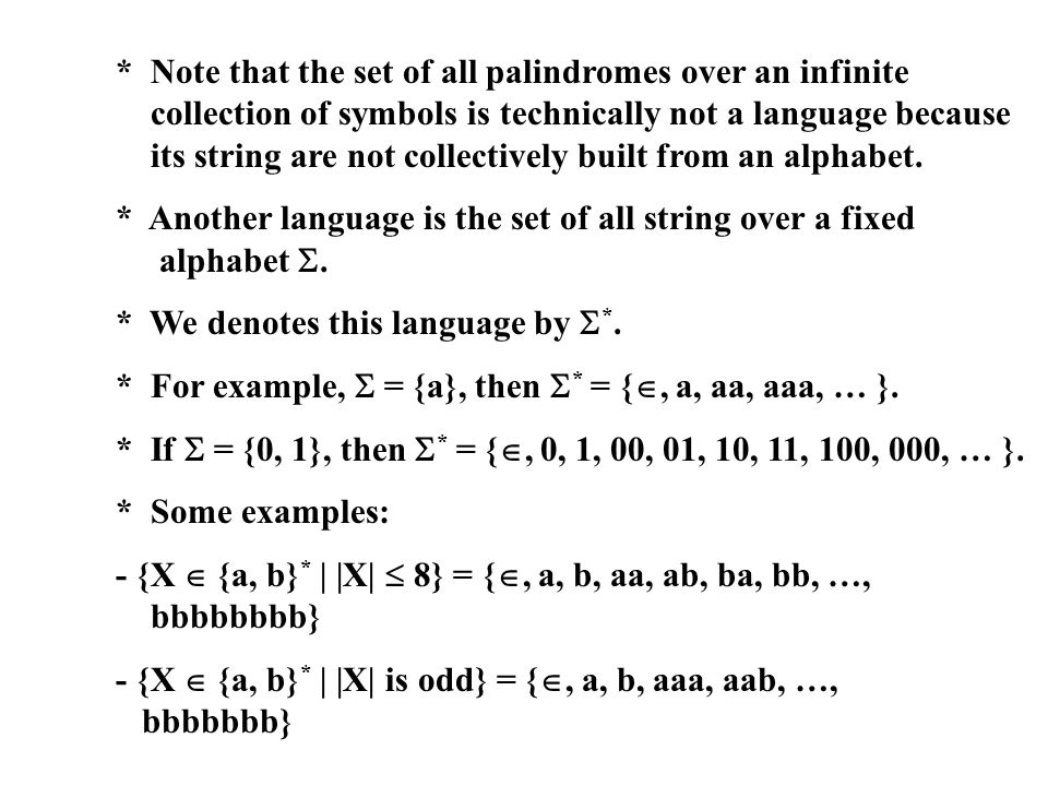 Note that the set of all palindromes over an infinite