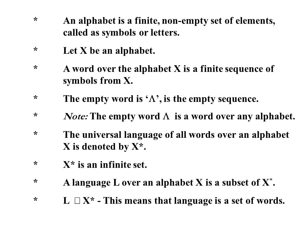 An alphabet is a finite, non-empty set of elements,