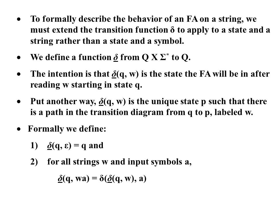 ·. To formally describe the behavior of an FA on a string, we