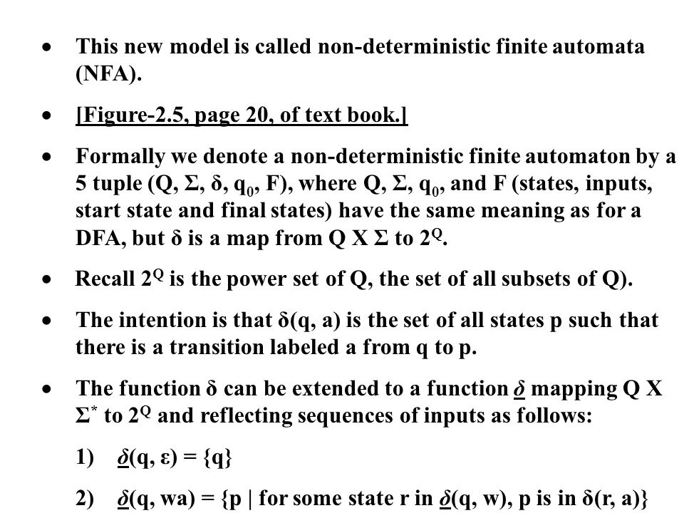 · This new model is called non-deterministic finite automata (NFA).
