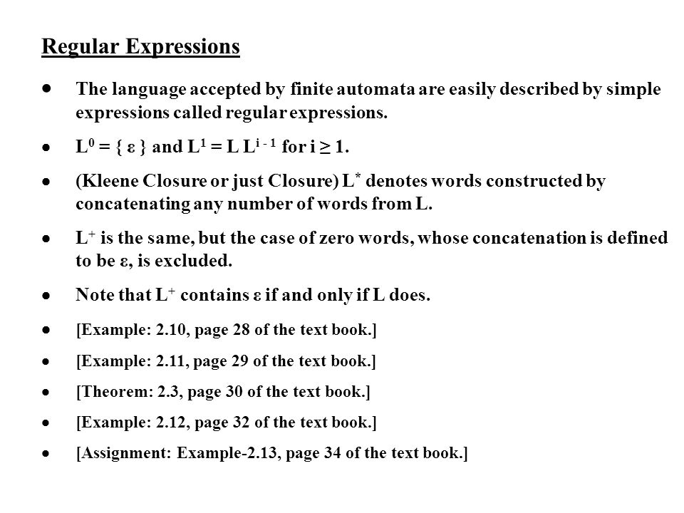 Regular Expressions · The language accepted by finite automata are easily described by simple expressions called regular expressions.