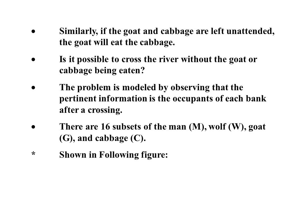 ·. Similarly, if the goat and cabbage are left unattended,