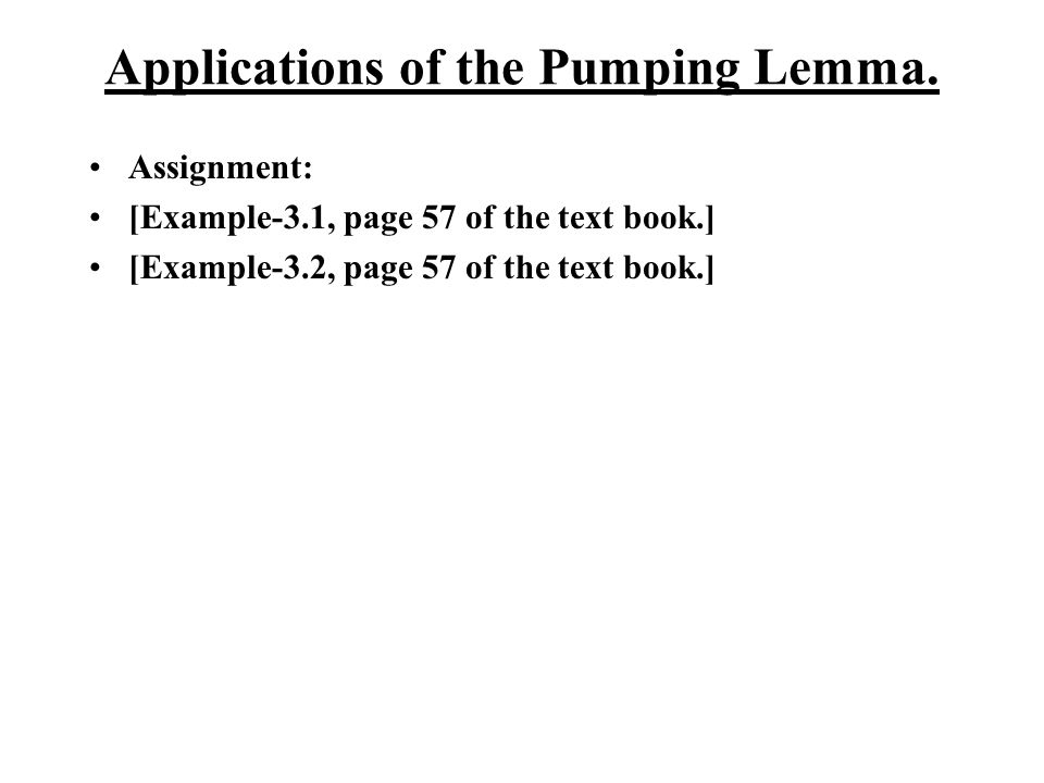 Applications of the Pumping Lemma.