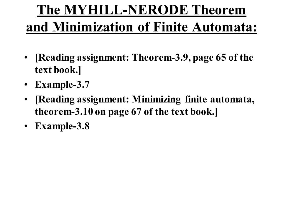 The MYHILL-NERODE Theorem and Minimization of Finite Automata: