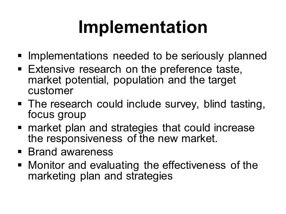 Implementation Implementations needed to be seriously planned