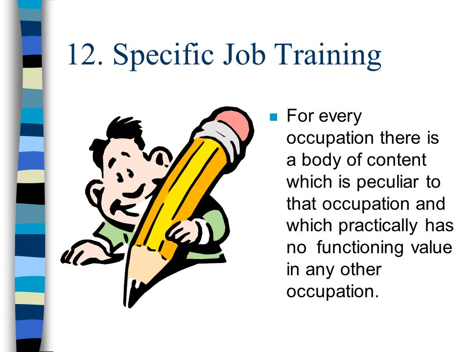 12. Specific Job Training