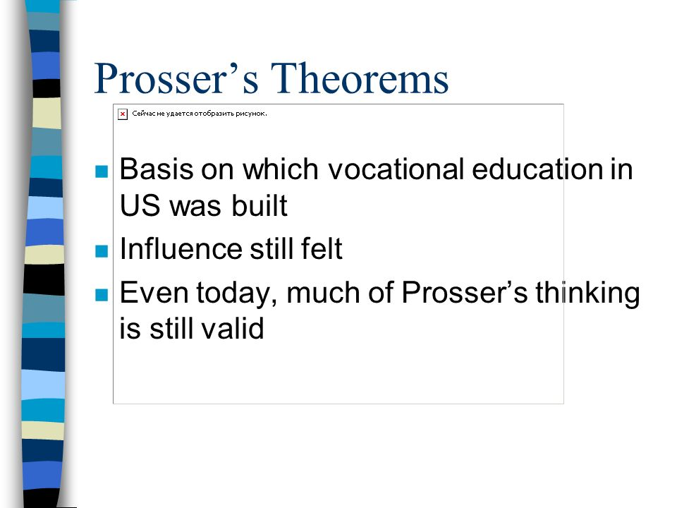 Prosser's Theorems Basis on which vocational education in US was built