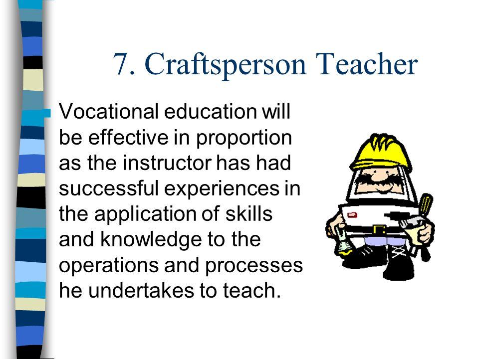 7. Craftsperson Teacher