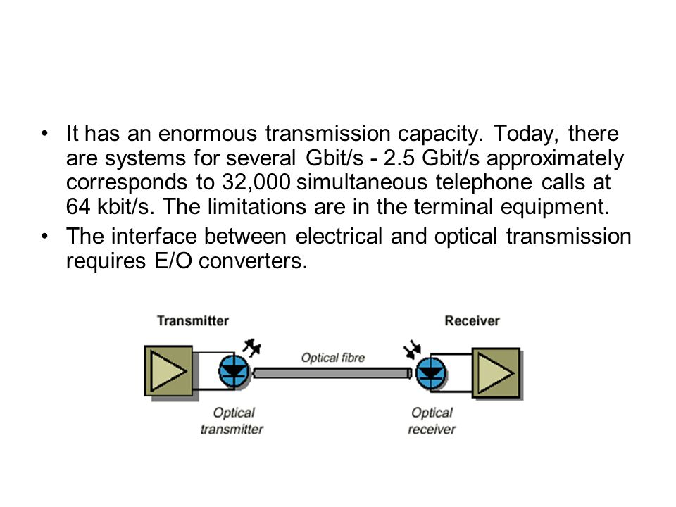 It has an enormous transmission capacity