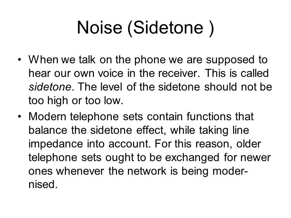 Noise (Sidetone )