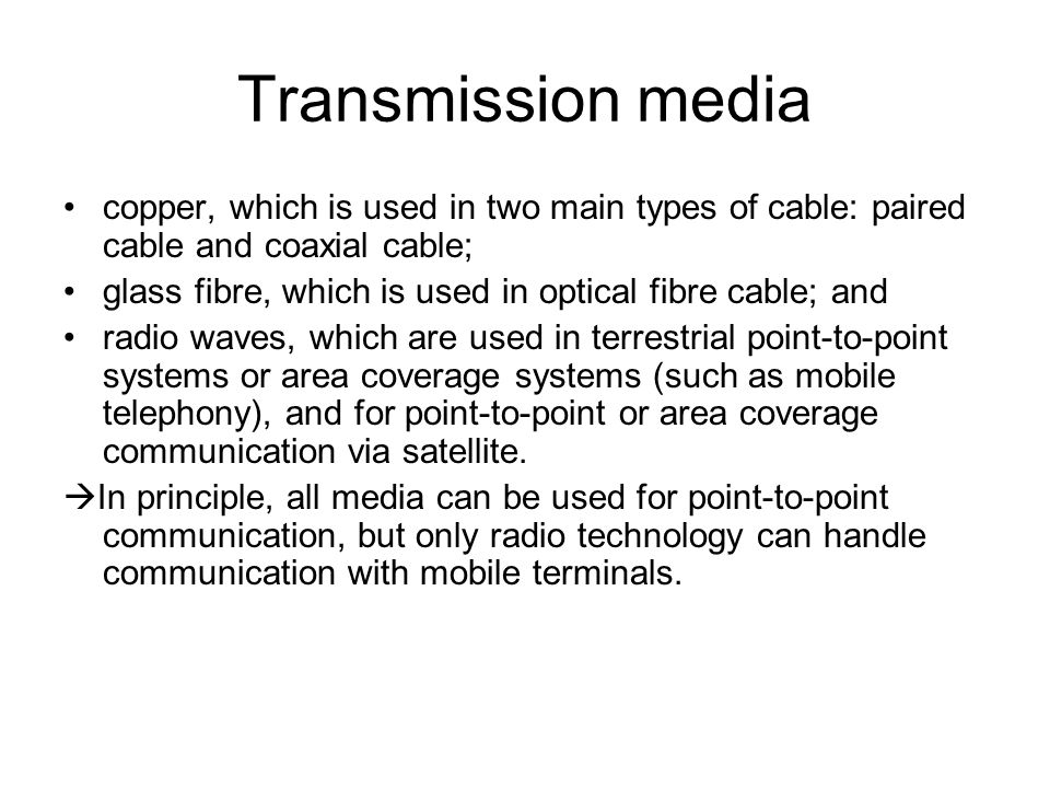 Transmission media copper, which is used in two main types of cable: paired cable and coaxial cable;