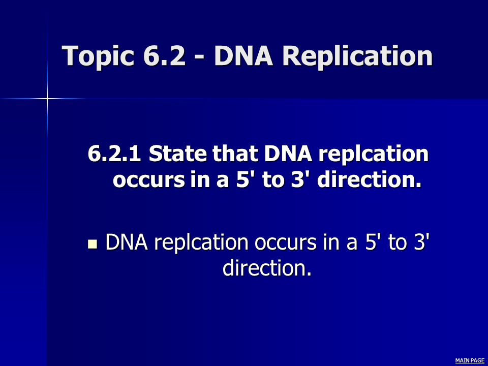 Topic 6.2 - DNA Replication