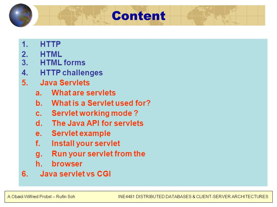 Content HTTP HTML HTML forms HTTP challenges Java Servlets