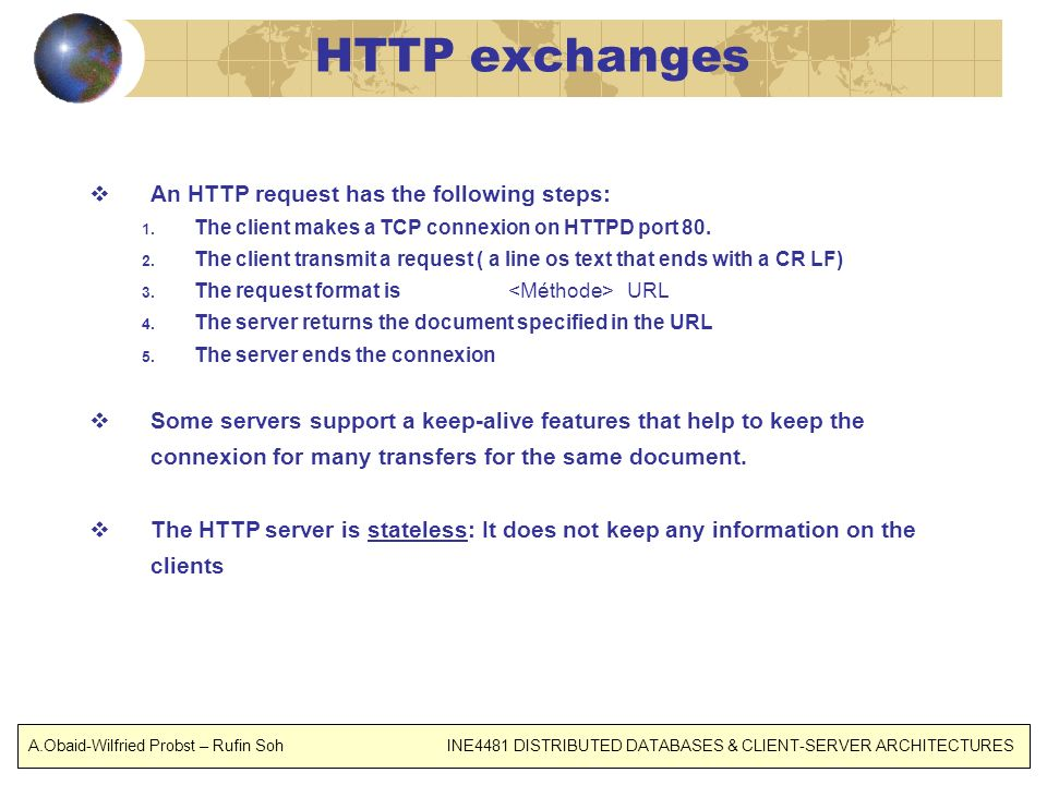 HTTP exchanges An HTTP request has the following steps: