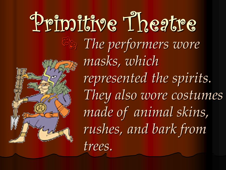 Primitive Theatre