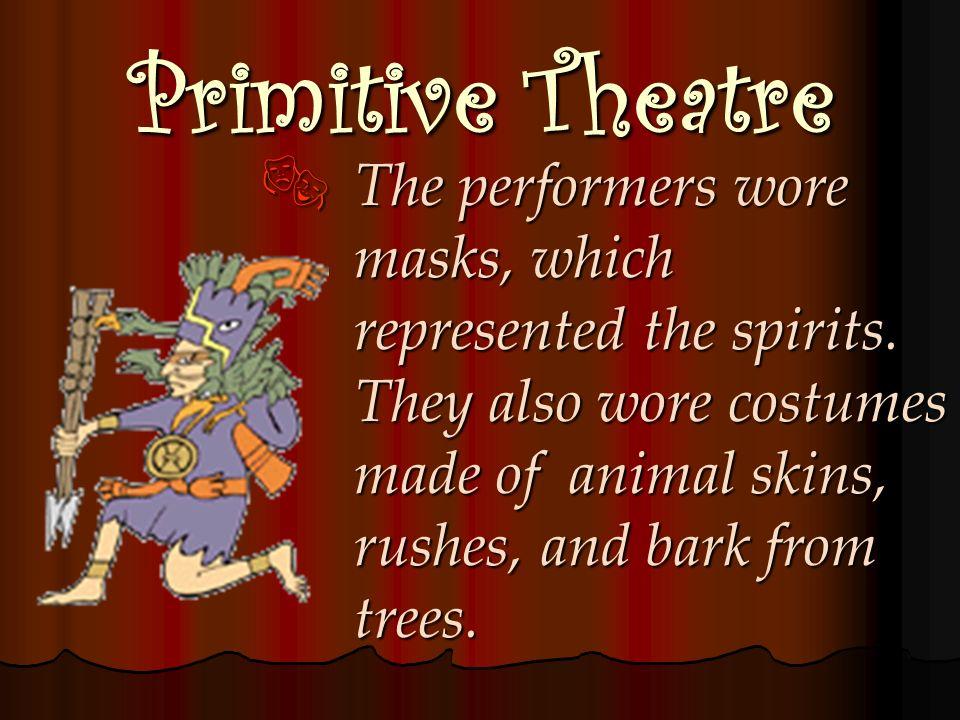 Primitive Theatre