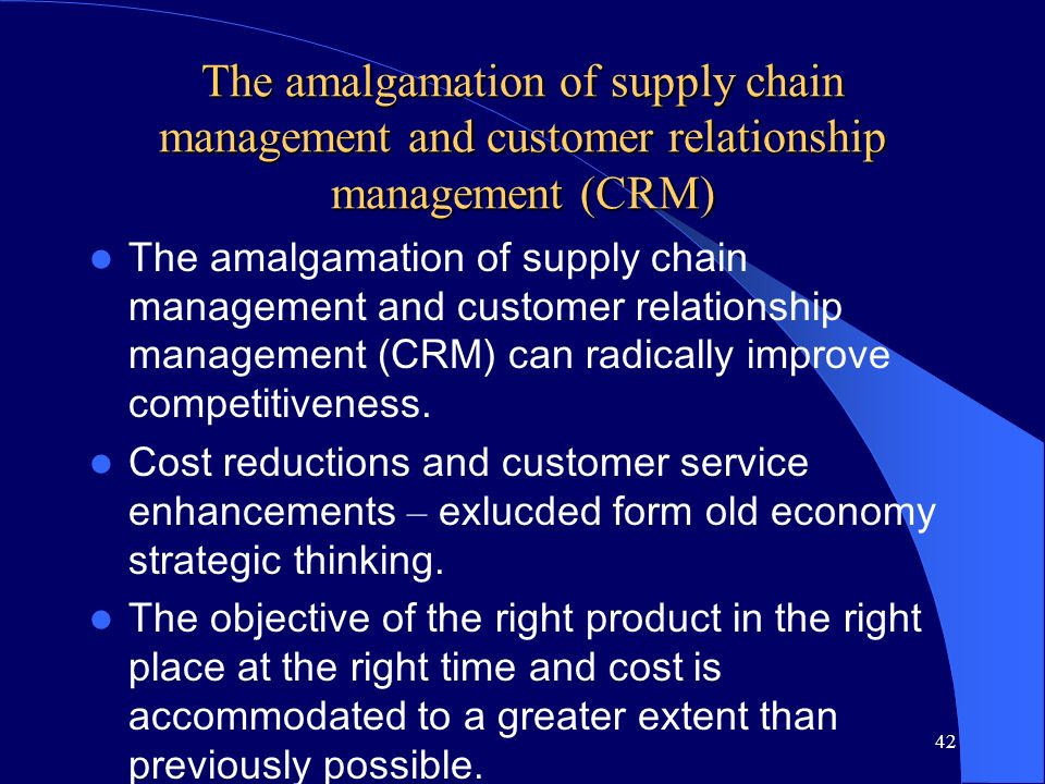 The amalgamation of supply chain management and customer relationship management (CRM)