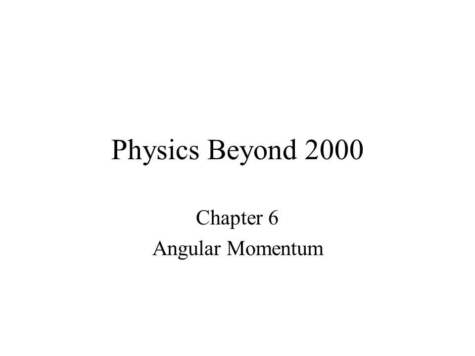Chapter 6 Angular Momentum