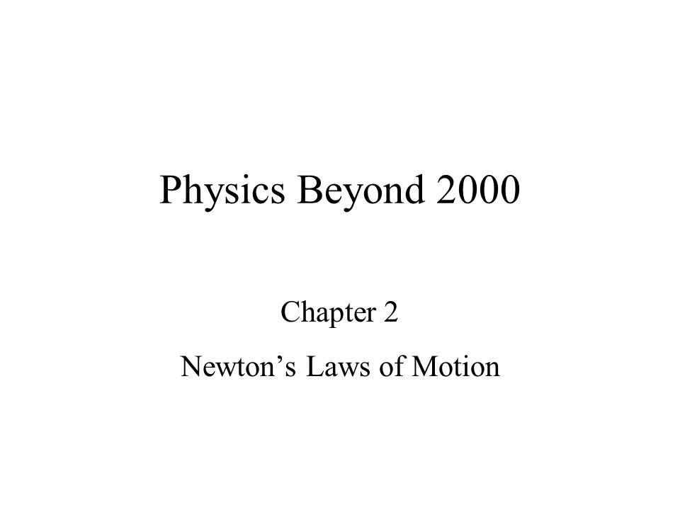Chapter 2 Newton's Laws of Motion