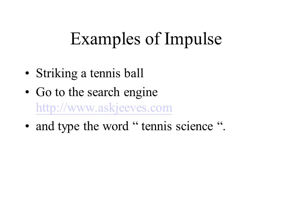 Examples of Impulse Striking a tennis ball