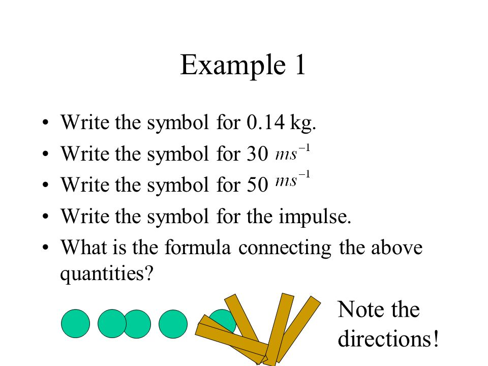 Example 1 Note the directions! Write the symbol for 0.14 kg.
