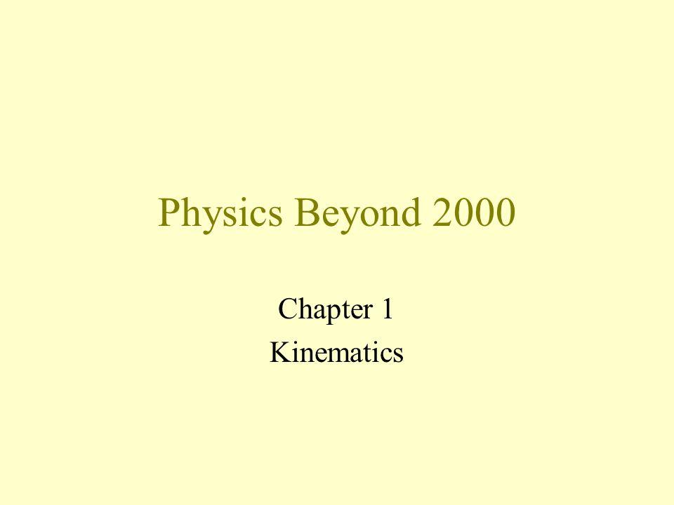 Physics Beyond 2000 Chapter 1 Kinematics