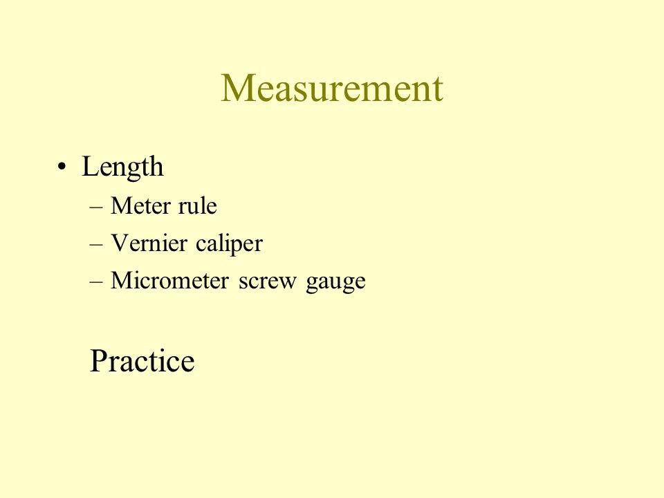 Measurement Practice Length Meter rule Vernier caliper