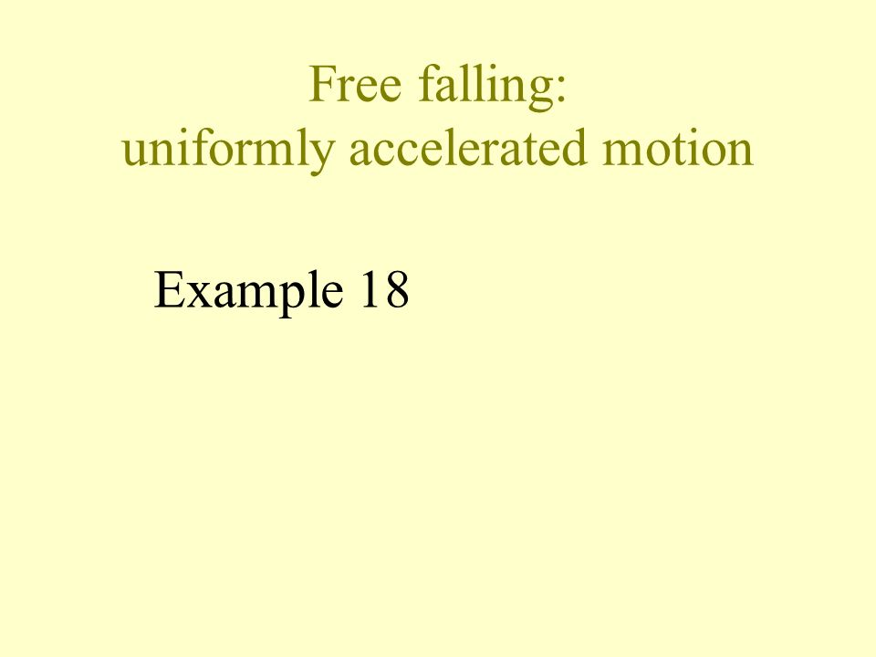 Free falling: uniformly accelerated motion