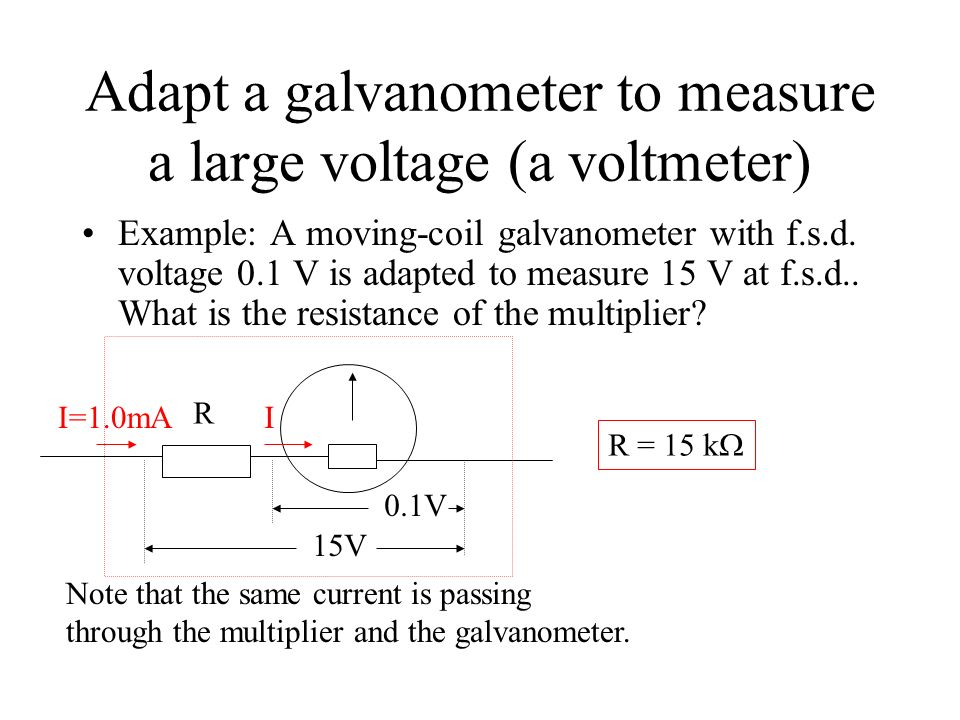 Adapt a galvanometer to measure a large voltage (a voltmeter)