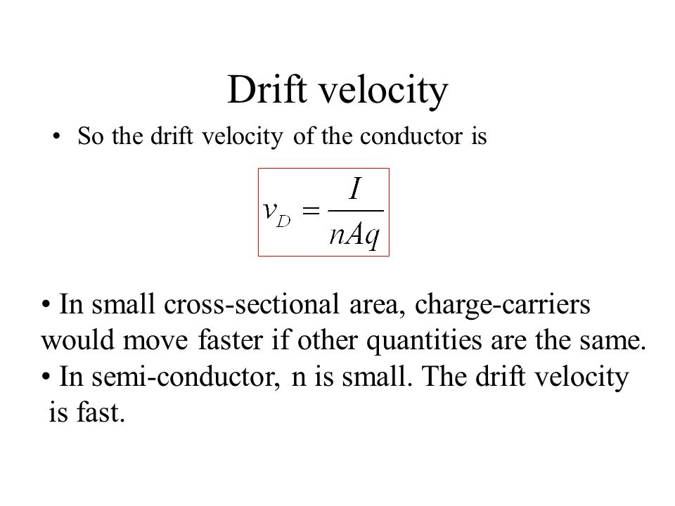Drift velocity In small cross-sectional area, charge-carriers