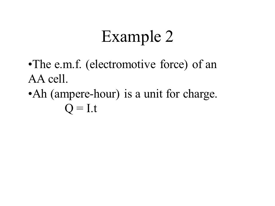 Example 2 The e.m.f. (electromotive force) of an AA cell.